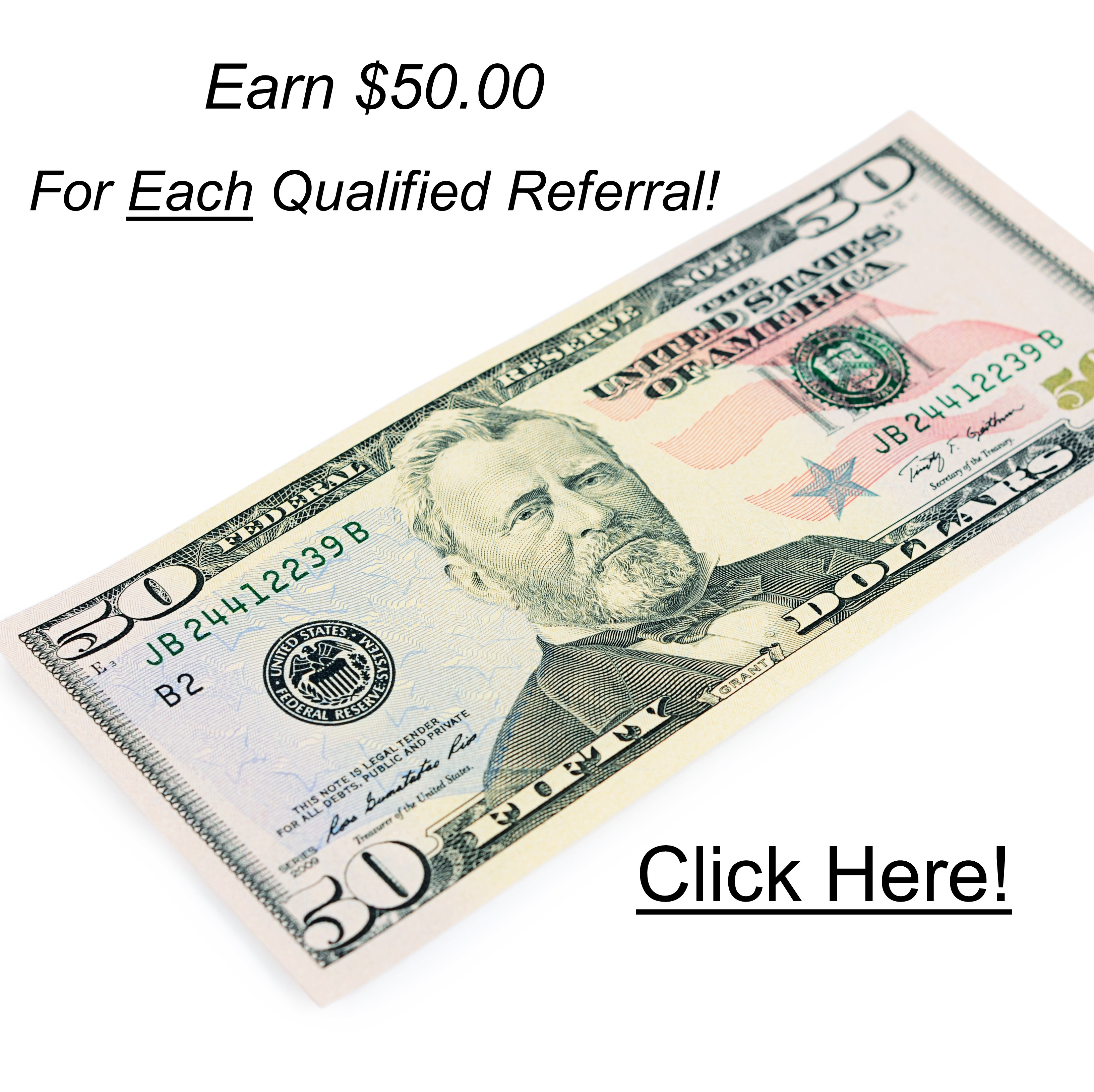 Earn $50 For Each Qualified Referral