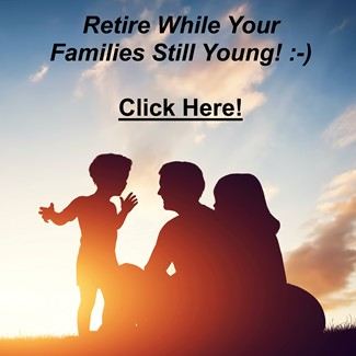 Retire While your Families Young